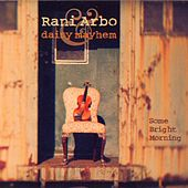 Some Bright Morning by Rani Arbo & Daisy Mayhem