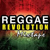 Reggae Revolution Mixtape by Various Artists