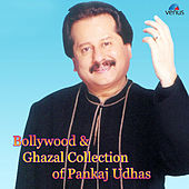 Bollywood and Ghazal Collection of Pankaj Udhas by Various Artists