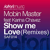 Show Me Love (Remixes) by Mobin Master