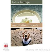 Lotos Lounge - Meditation Moods (In Harmony with Classical Music) by Various Artists