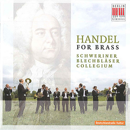 Händel for Brass by Schwerin Blechblaser-Collegium