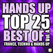 Hands Up Top 25 - Best of 3 Techno, Trance & Hands Up: Vol. A by Various Artists