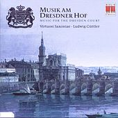Music for the Dresden Court von Various Artists