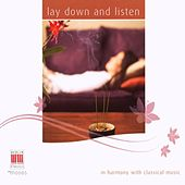 Lay down and listen (In Harmony with Classical Music) by Various Artists