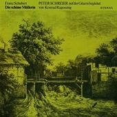 Franz Schubert: Schone Mullerin (Die) (arr. K. Ragossnig and J. Duarte for tenor and guitar) by Peter Schreier