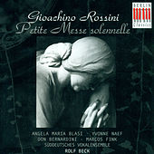Gioacchino Rossini: Petite messe solennelle (Beck) by Yvonne Naef, Angela-Maria Blasi, Paul Rivinius, Marcos Fink, Don Bernardini, Michele Kerschenmeyer, Michael Meyer, Rolf Beck, South German Vocal Ensemble