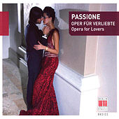 Passione (Opera for Lovers) by Various Artists