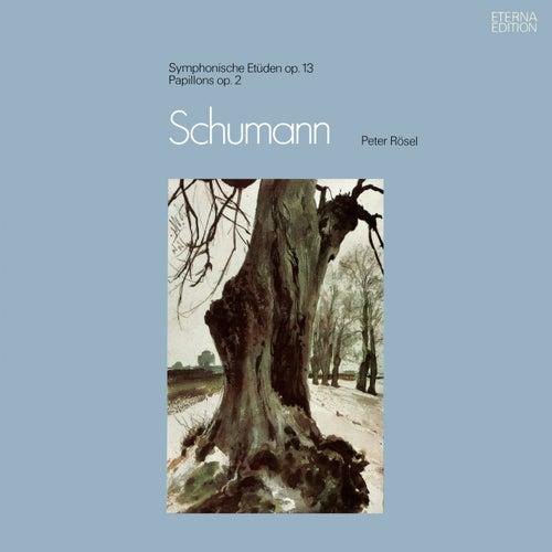 SCHUMANN, R.: Symphonic Etudes / Etudes en formes de variations / Papillons (Rosel) by Peter Rösel