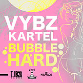 Bubble Hard by VYBZ Kartel
