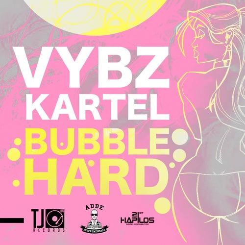 Bubble Hard by VYBZ Kartel