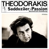 Theodorakis: Sadduzaer-Passion by Various Artists