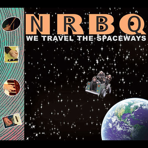 We Travel The Spaceways by NRBQ