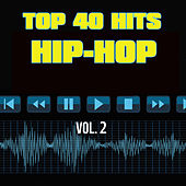 Top 40 Hits Hip Hop, Vol. 2 by Various Artists