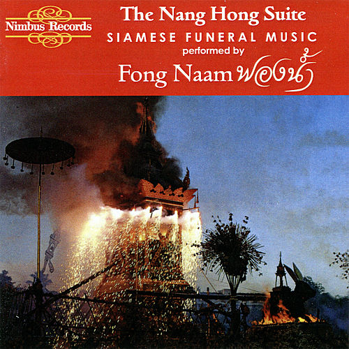 The Nang Hong Suite (Siamese Funeral Music) by Fong Naam
