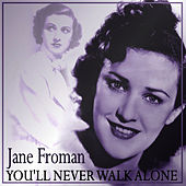 You'll Never Walk Alone by Jane Froman