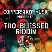 Too Blessed Riddim by Various Artists
