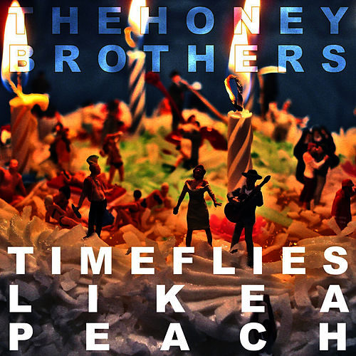 Time Flies Like a Peach by The Honey Brothers