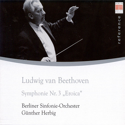 Ludwig van Beethoven: Symphony No. 3, 'Eroica' (Berlin Symphony, Herbig) by Various Artists
