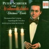 Peter Schreier singt Weihnachtslieder (Peter Schreier Sings Christmas Carols) by Peter Schreier