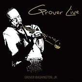 Grover Live von Grover Washington, Jr.
