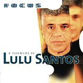 Focus - O Essencial De Lulu Santos by Lulu Santos
