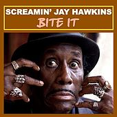 Bite It by Screamin' Jay Hawkins