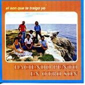 El Son Que Te Traigo Yo by Haciendo Punto en Otro Son