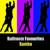 Ballroom Favourites: Samba by Various Artists