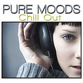 Pure Moods Chill Out by Various Artists