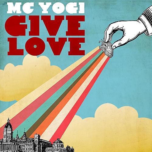 Give Love by MC Yogi