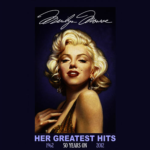 Her Greatest Hits 50 Years On by Marilyn Monroe