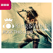 Rock This Club by King & White