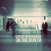 On the Run EP by Ghosts of Paraguay