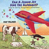 Can a Jumbo Jet Sing the Alphabet? - Songs For Learning Through Music and Movement by Hap Palmer