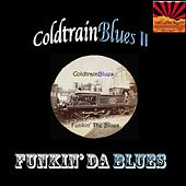 ColdtrainBlues II Funkin' da Blues by ColdtrainBlues