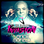 Subliminal Invasion (Mixed by Erick Morillo) [Mixed Version] by Various Artists