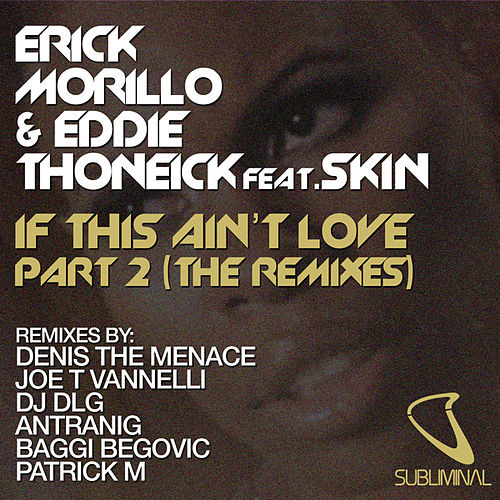 If This Ain't Love Part 2 (The Remixes) by Erick Morillo
