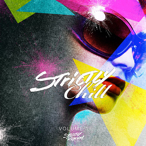 Strictly Chill Volume 1 (Mixed Version) by Various Artists