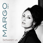 Between Us by Margo Rey