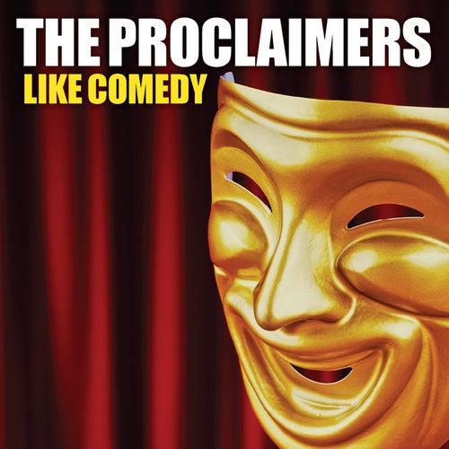 Like Comedy by The Proclaimers