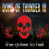 Dome of Thunder 3 (Hardcore Gabba Bass Hits From Hell) by Various Artists