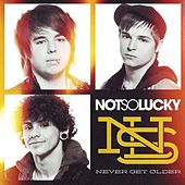 Never Get Older - Single by Not So Lucky