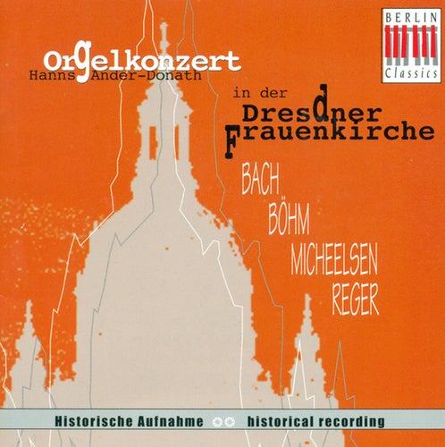 Organ Recital: Hanns, Ander-Donath - BACH, J.S. / BOHM, G. / MICHEELSEN, H.F. / REGER, M. (1944) by Hanns Ander-Donath