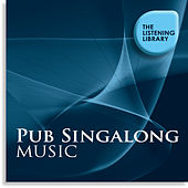 Pub Singalong Music - The Listening Library by Various Artists