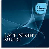 Late Night Music - The Listening Library by Various Artists