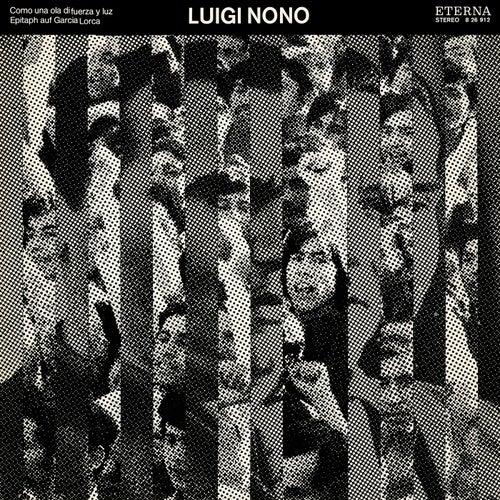 NONO, L.: Como una ola de fuerza y luz / 3 epitaffi per Federico Garcia Lorca: Nos. 1 and 3 (Leipzig Radio Symphony, Kegel, H. Neumann) by Various Artists
