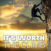It's Worth The Climb by Rev. Paul Jones