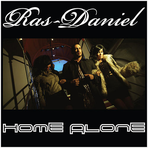 Home Alone by Ras Daniel