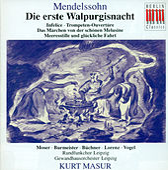 Mendelssohn Bartholdy: Die Erste Walpurgisnacht / Infelice / Ouverture zum Marchen von der schonen Melusine by Various Artists
